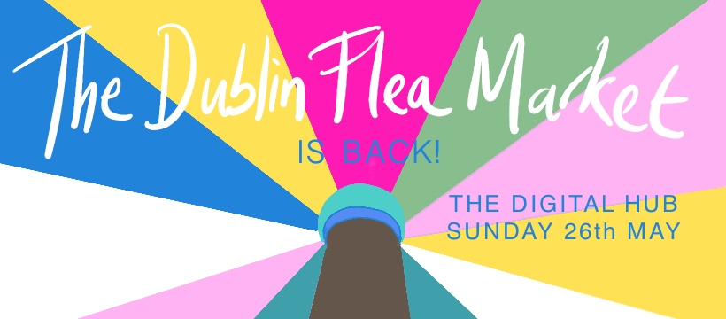 Dublin Flea Pop-up @ The Digital Hub